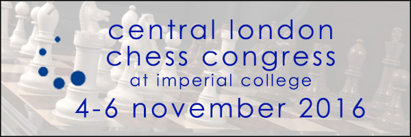 Central London Chess Congress at Imperial College November 2016